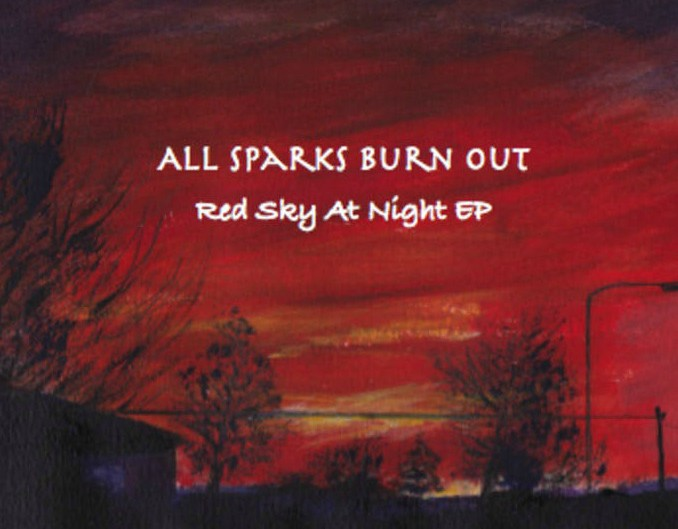 All Sparks Burn Out - Red Sky At Night