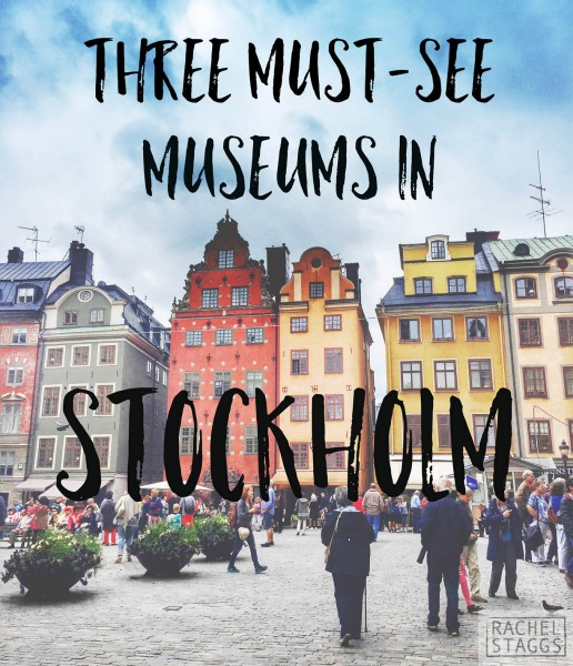 Three Must-See Museums in Stockholm