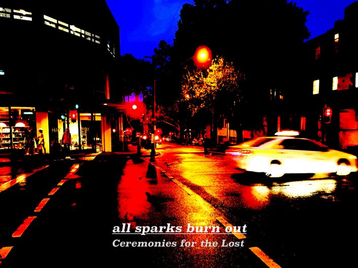 All Sparks Burn Out - Ceremonies for the Lost